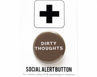 Dirty Thoughts Pinback Button