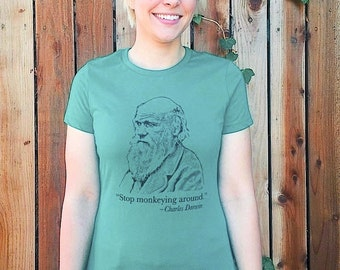 CHARLES DARWIN Funny Quote T-Shirt Women's sizes Green