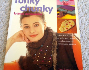 Funky Chunky Knitting Accessories - Patterns by Jan Eaton