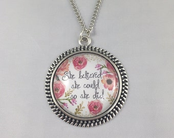 She Believed She Could So She Did - Quote Necklace - Quote Key Chain  - Vintage Style, 5 Finishes Available