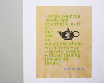 "Zen art print with quote from Thich Nhat Hanh, ""Drink your tea slowly ... "" Tea art wall decor. Mindfulness poster. Slow down and drink tea."