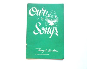 Our Songs, a Vintage Songbook for Children, 1942