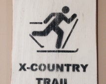 "Vintage Sign- ""X-Country Trail"" Nordic/Cross Country Skiing"