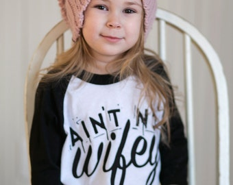 Ain't No Wifey - 3/4 sleeves - girls graphic baseball tee - 2t to 6