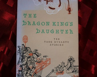 The Dragon King's Daughter Ten Tang Dynasty Stories Foreign Languages Press 1980 Yang Xianyi and Gladys Yang Hardbound w Dustjacket