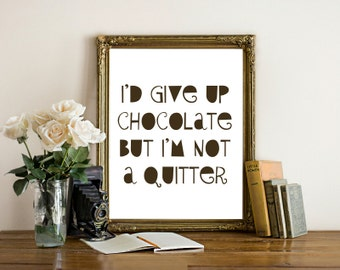Chocolate lovers print, chocolate art, wall decor, printable quote typography, valentines day gift