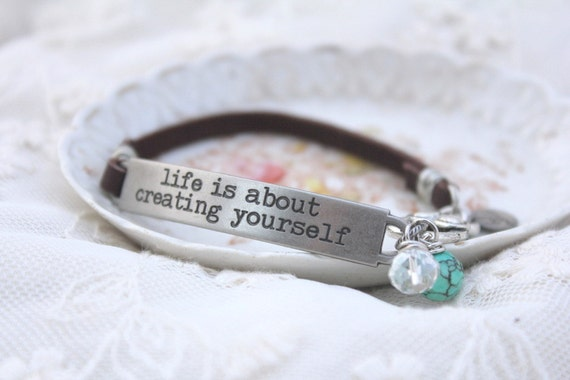 inspirational quote bracelet life is about creating by