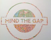 MIND THE GAP - Vintage Map London Underground sign // Hand made in Britain from a vintage map of London