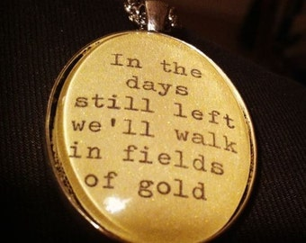 Pop culture necklace: lyrics from Fields of Gold by Sting