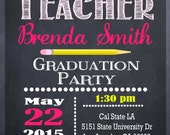 Teacher  Education Degree Graduation Invitation Personalized Graduation invitation DIY Printable Chalkboard