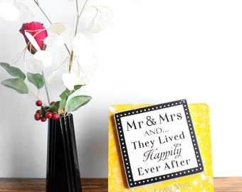 Tabletop - Mr and Mrs And They Lived Happily Ever After, Wedding Gift, Marriage, Couple, Inspiring Home Decor in Bright Yellow