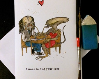 "Valentine's Day Card Alien Loves Predator ""I want to hug your face"" Blank Card / Archival 4x6 inch watercolor print nerd geek girl guy dork"
