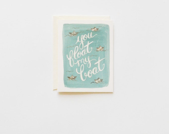 Greeting Card  You Float My Boat  {Note Card w/blue green accents}