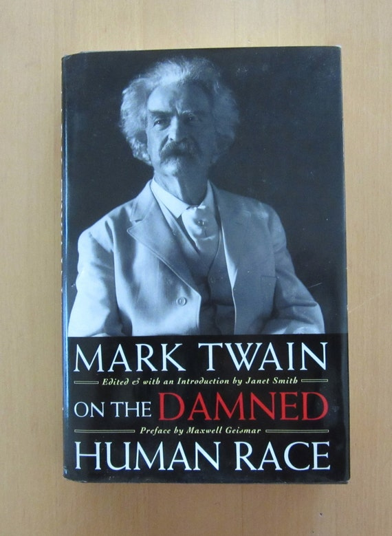 mark twains the damned human race Read the full-text online edition of mark twain's helpful hints for good living: a handbook for the damned human race  helpful hints for good living.