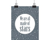 We Are All Made Of Stars, Galaxy Print, Celestial Art, Motivational Art, Inspirational Quote, 11 x 14, A3 Typography Print