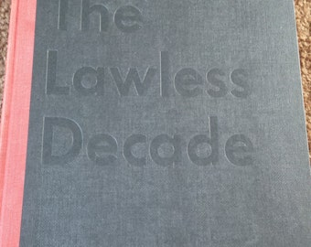 1957 Hardcover - The Lawless Decade