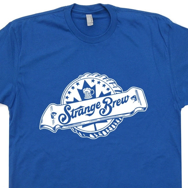 Strange Brew Movie Strange Brew Funny t Shirts