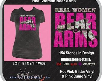Real Woman Bear Arms:  Glitter Vinyl, Camo Vinyl & RhinestonesShirts/Hoodies