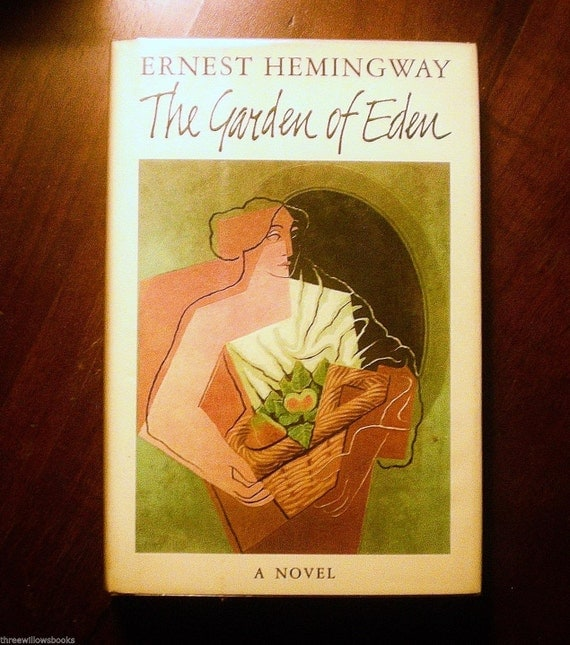 Ernest Hemingway The Garden Of Eden A Novel By Threewillowsbooks