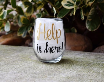 Help is here! wine glass // Handpainted Stemless Wine Glass // Moms Birthday // Christmas Gift for mom // Wine lovers gift