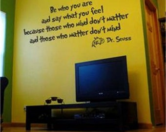 Be Who You Are and Say What You Feel Dr. Seuss quote