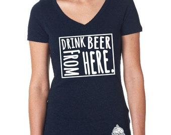 Women's Drink Beer From Here- Wyoming- WY Craft Beer Shirt