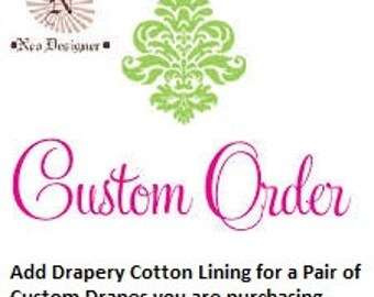 Add Drapery Cotton Lining to a pair of Custom Drapes