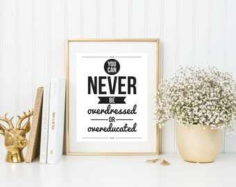 You Can Never Be Overdressed Or Overeducated | 8x10 | Quote Print