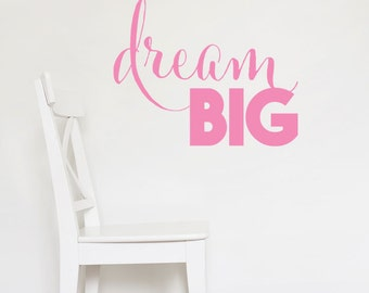 Dream Big Wall Decal - Dream Big Phrase Decal - Inspirational Vinyl Wall Art - Motivational Wall Decor