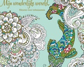 Colouring book for adults -Mijn wonderlijke wereld (My wondrous world) - 46 hand-drawn pages- Masja