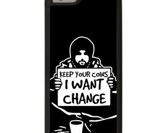 Banksy iPhone 6 / 6 Plus Case - Keep Your Coins I Want Change - black background