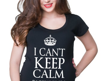 I Can't Keep Calm I am Going To Be A Mommy T-Shirt Funny Maternity Top Birth Announcement Tee Shirt New Mommy Shirt