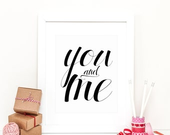 Printable Quotes, You And Me, Quote Print, Wedding Quote, Wedding Printable, Anniversary Print, Quote