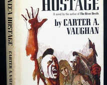 THE SENECA HOSTAGE by Carter A Vaughan Stated 1st Ed 1969 Cowboys and Native American Historical Fiction