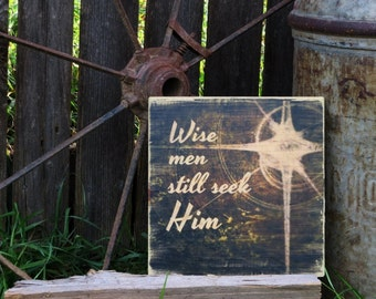 Wise Men Still Seek Him - Rustic Wooden Christmas Shelf Decor or Wall Hanging