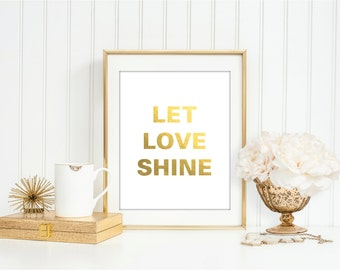Let Love Shine - Faux Gold Art Print | Bedroom, Nursery, Office, Home Decor, Modern, Shower, Gift, Typography, Literary, Watercolour Art