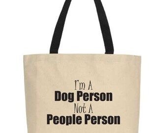 Funny tote bag for dog lovers.  I'm a Dog Person, not a People Person.