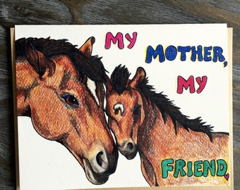 "Uniquely Hand Drawn Horses Mother's Day Card ""My Mother My Friend"" -  Blank inside"