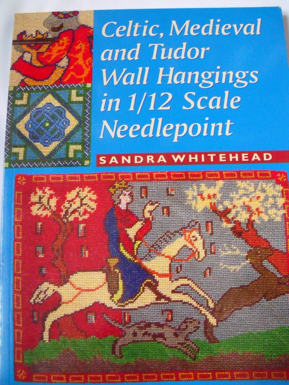 PB book, celtic, medieval and tudor wall hangings in 1/12 scale needlepoint by Sandra Whitehead 19 projects, craft book, tutorial workbook,
