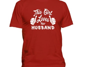 This Girl Loves Her Husband T-shirt t shirt tee funny humor gift love spouse married marriage relationship 016-W-37