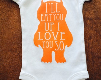 """Where the Wild Things Are """"Ill Eat You Up, I Love You So"""" Baby Onesie - 5 Colors To Choose From!"""