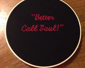 Sale - READY TO SHIP -  Better Call Saul - 8 inch hoop - Cross Stitched Wall - hanging Hoop Art