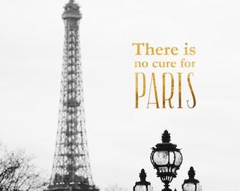 No Cure for Paris Typography Print, Black and White Art Poster, Paris Decor, Travel Print, Gold Foil Lettering, Eiffel Tower