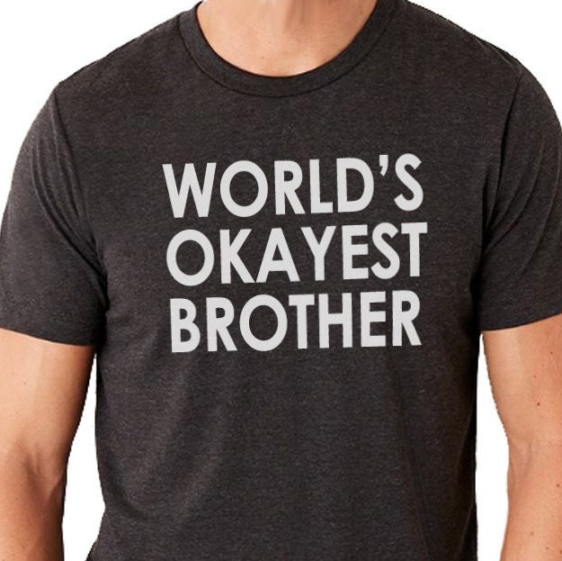 Christmas gifts World's Okayest Brother MENS T shirt by ebollo