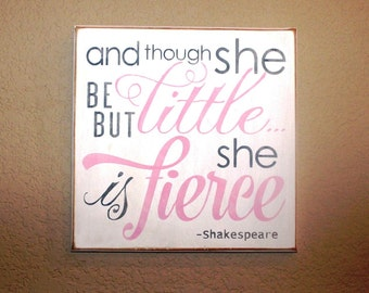 And though she be but little ... she is fierce - Hand Painted Wooden Sign - 12 x 12 - Pink & Gray - Girl's room - Nursery - Baby Girl