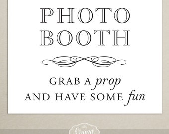 INSTANT DOWNLOAD - Wedding Reception Photo Booth Sign - 8x10 - Grab a Prop - Digital, Printable