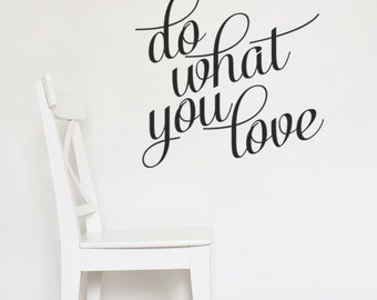 Vinyl Wall Decal Do What You Love - Inspirational Decal - Love What You Do - Inspirational Vinyl Wall Decal - Wall Decal Quote