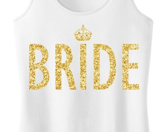 BRIDE Tank Top Gold Glitter print, Bride tank, Wedding shirt, Bridal tank, Bride shirt, wedding