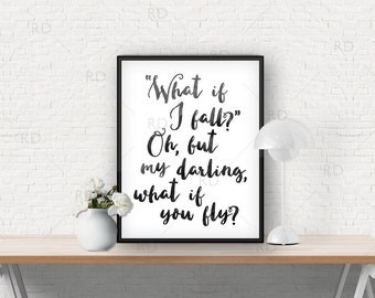 What if I fall? Oh but my darling what if you fly? PRINTABLE / Wall art / Inspirational print art / Quote print / Custom watercolor colors