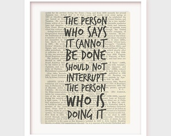 Chinese Proverb, Inspirational Art, The person who says it cannot be done should not interrupt the person who is doing it, Wall Decor Poster